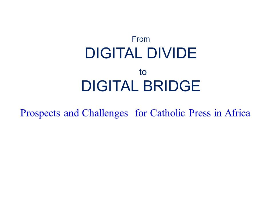 2.OPPORTUNITIES FOR CATHOLIC PRESS IN AFRICA 2.5.