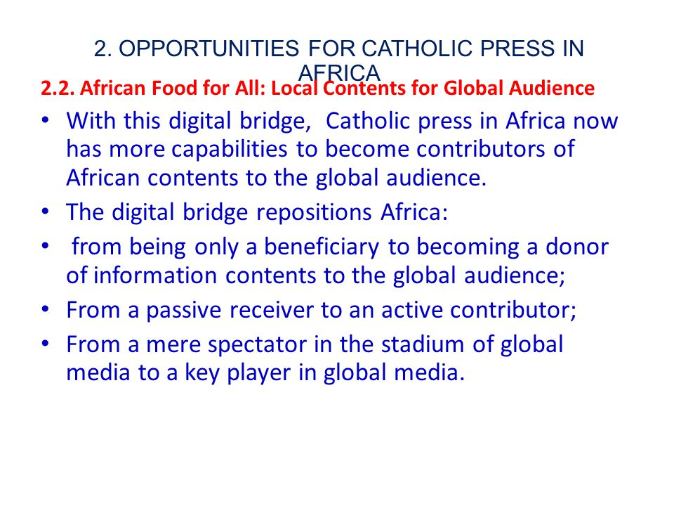 2. OPPORTUNITIES FOR CATHOLIC PRESS IN AFRICA 2.2.