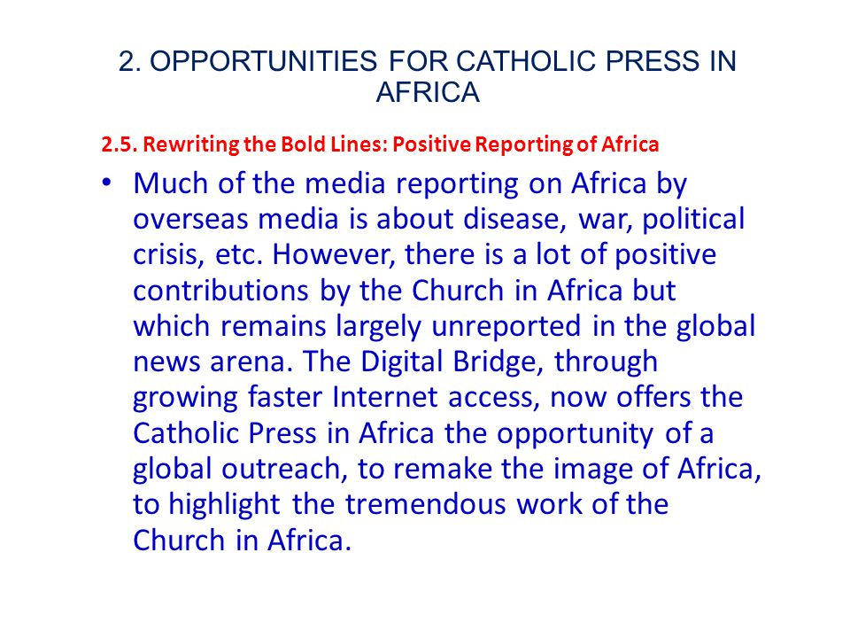 2. OPPORTUNITIES FOR CATHOLIC PRESS IN AFRICA 2.5.