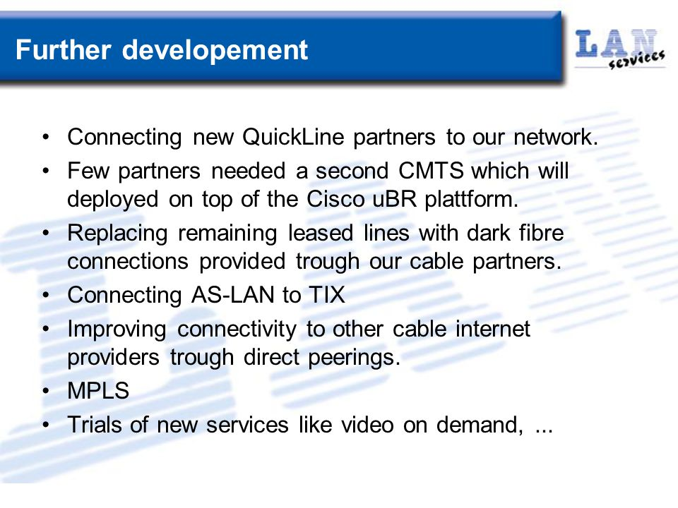 Further developement Connecting new QuickLine partners to our network.