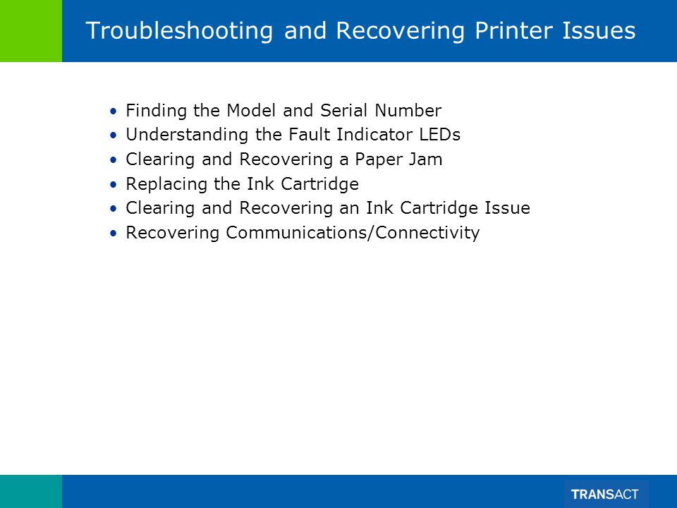 Troubleshooting and Recovering Printer Issues Finding the Model and Serial Number Understanding the Fault Indicator LEDs Clearing and Recovering a Pap