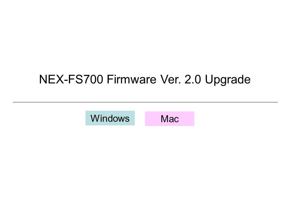 NEX-FS700 Firmware Ver. 2.0 Upgrade Windows Mac