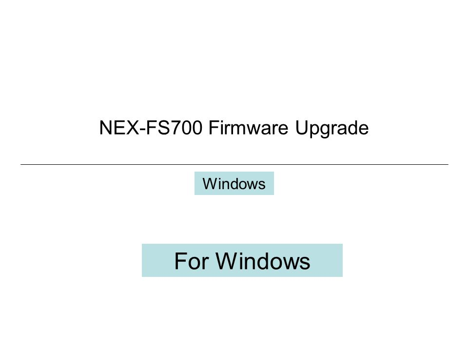 Update_NXCAMFS700V2.exe File size : 37.4 MB (39,280,288 bytes) - When performing the firmware upgrade, please use the supplied AC adaptor.