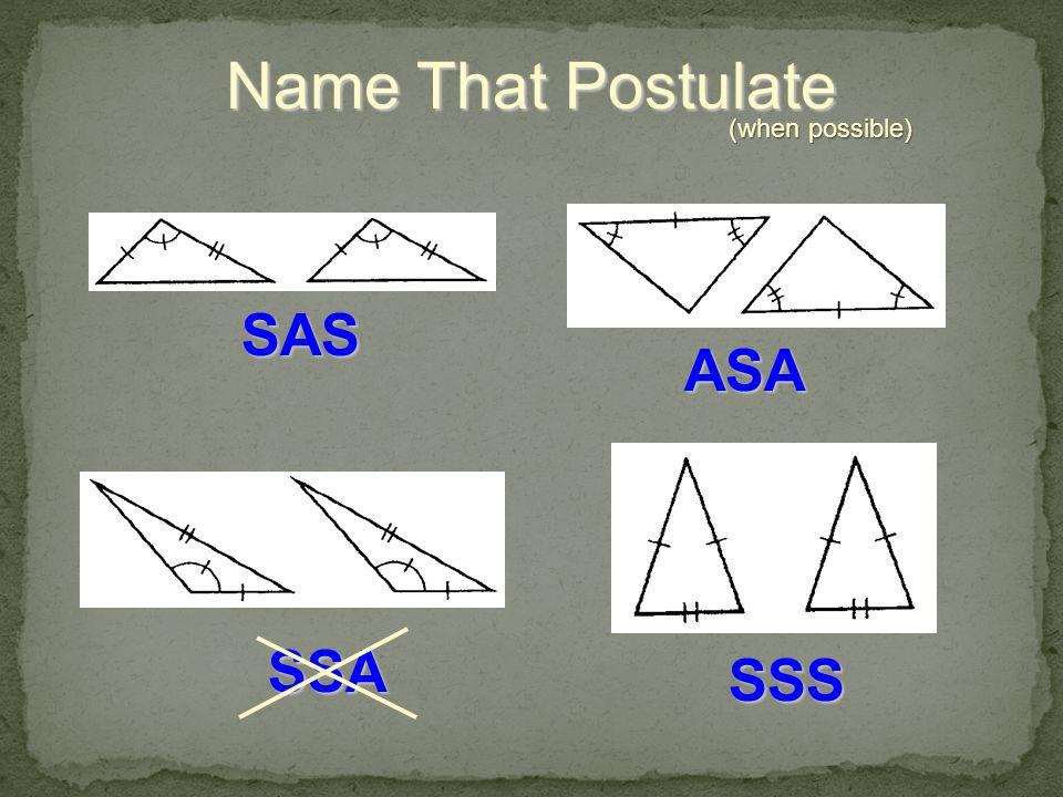 The Congruence Postulates & Theorem SSS correspondence SSS correspondence ASA correspondence ASA correspondence SAS correspondence SAS correspondence