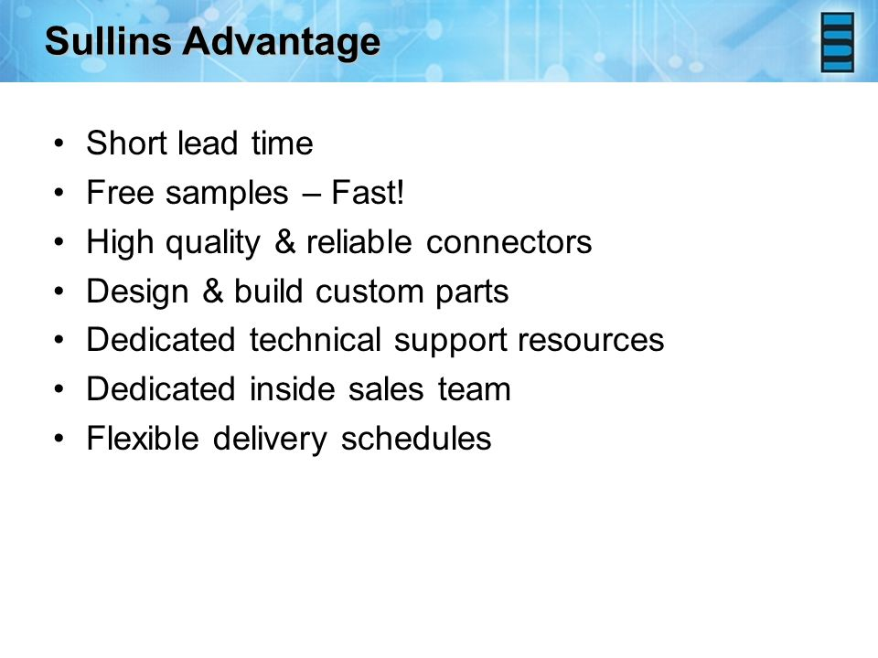 Sullins Advantage Short lead time Free samples – Fast.