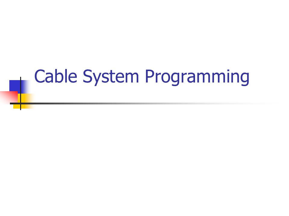 Cable System Programming