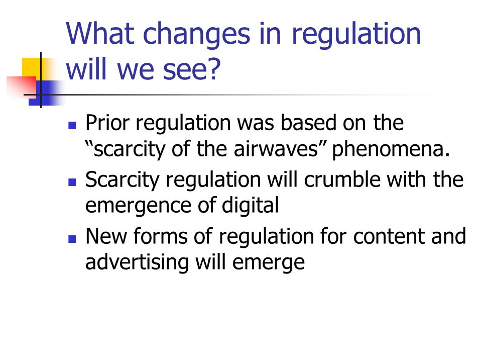 What changes in regulation will we see.