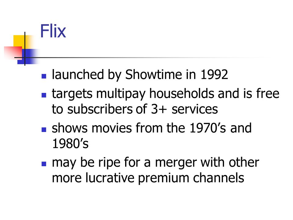 Flix launched by Showtime in 1992 targets multipay households and is free to subscribers of 3+ services shows movies from the 1970s and 1980s may be ripe for a merger with other more lucrative premium channels