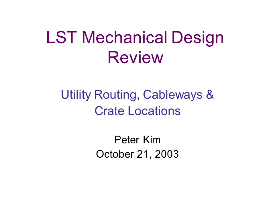 October 21, 2003P.Kim12 Open Box Signal Readout Cable Box (2 Wide, 5 Deep) Signal Readout Cable Box (2 Wide, 5 Deep) Space Available for LST HV/Gas Lines (6 Wide, 5 Deep)