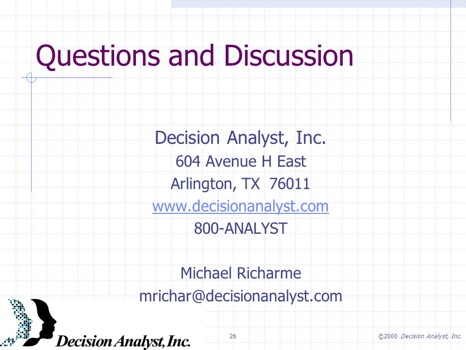 26©2000 Decision Analyst, Inc. Questions and Discussion Decision Analyst, Inc.