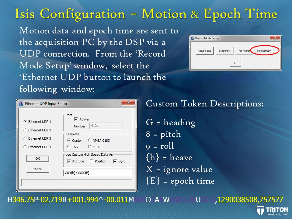 Isis Configuration – Motion & Epoch Time Motion data and epoch time are sent to the acquisition PC by the DSP via a UDP connection.