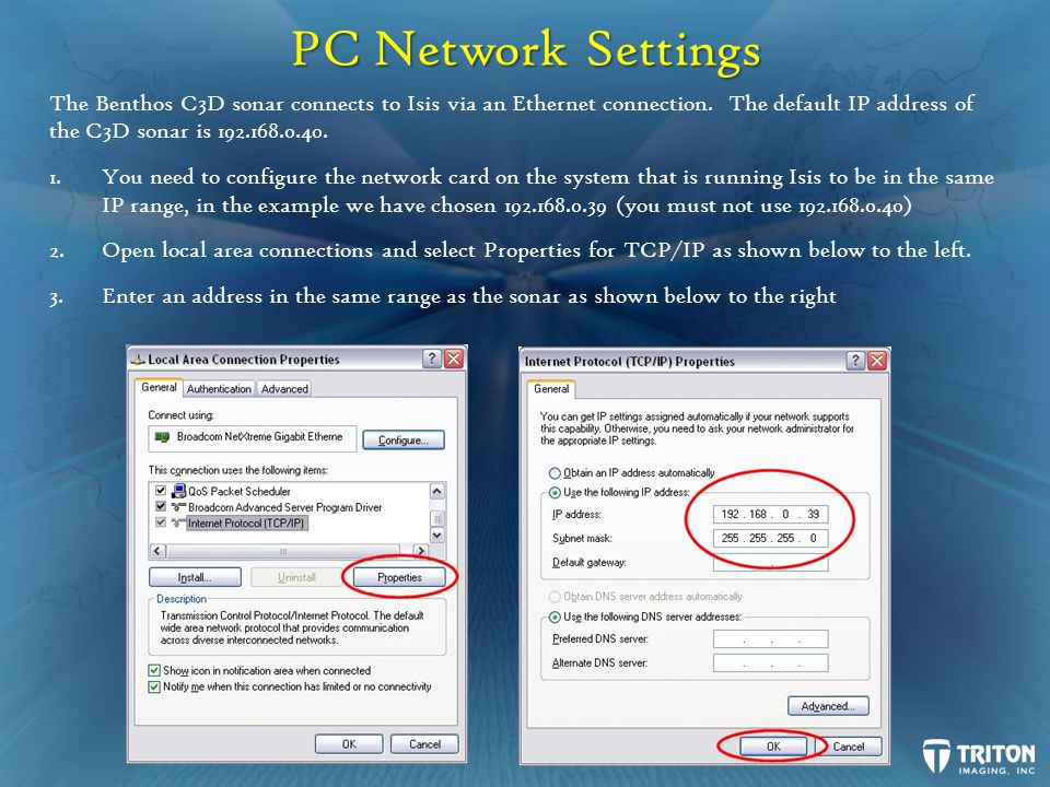 PC Network Settings The Benthos C3D sonar connects to Isis via an Ethernet connection.