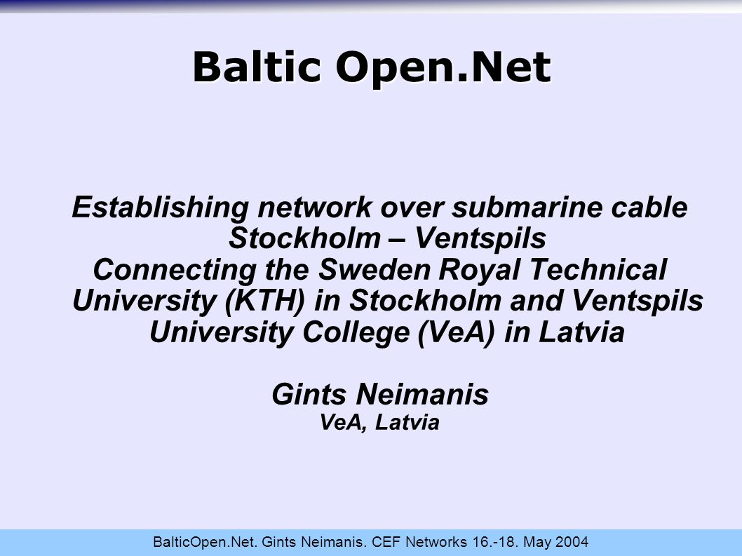 BalticOpen.Net. Gints Neimanis. CEF Networks