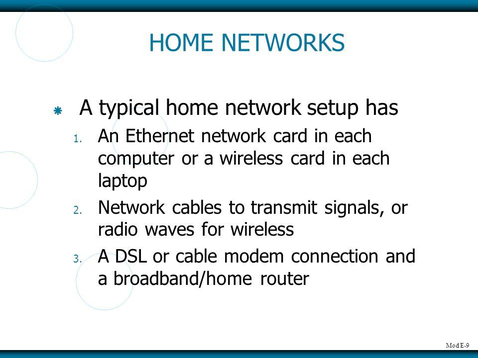 Mod E-9 HOME NETWORKS A typical home network setup has 1.