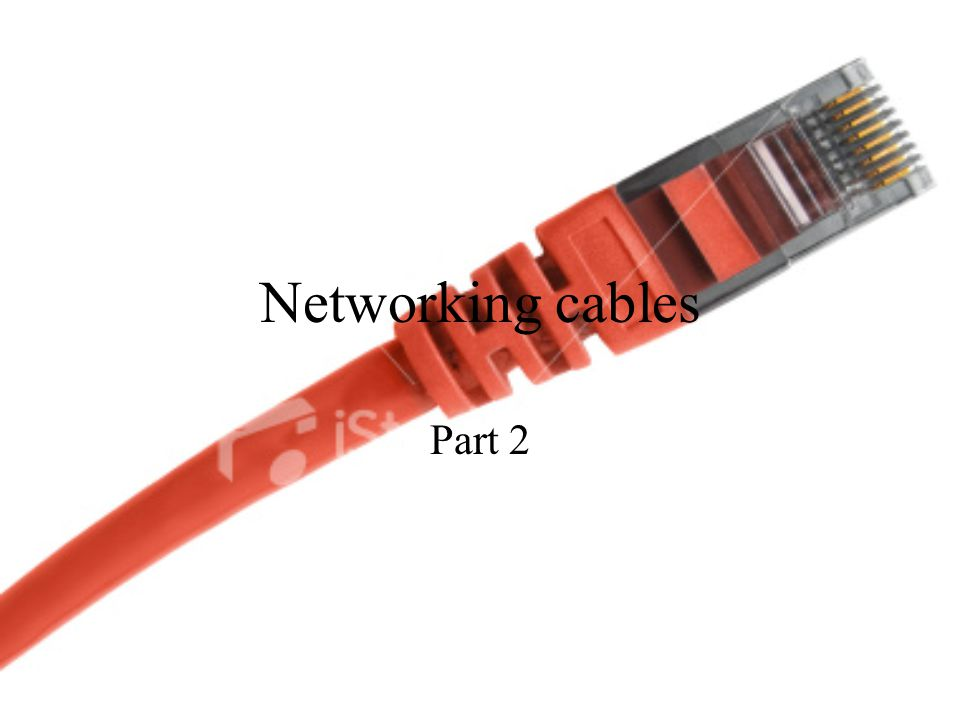 Types of cables Cat5 twisted pair cables Cat5e twisted pair cables Cat6 twisted pair cables Cat6a twisted pair cables Coaxial cable