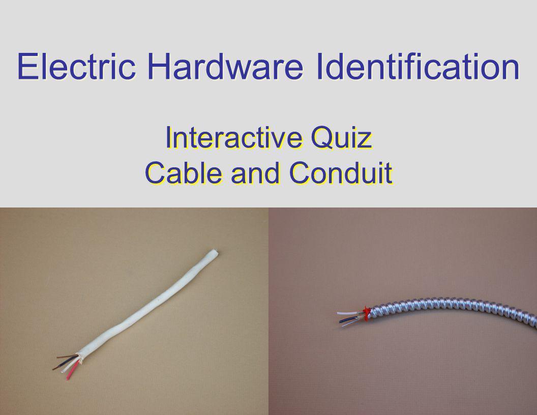 2 electric hardware identification interactive quiz cable and conduit interactive quiz cable and conduit