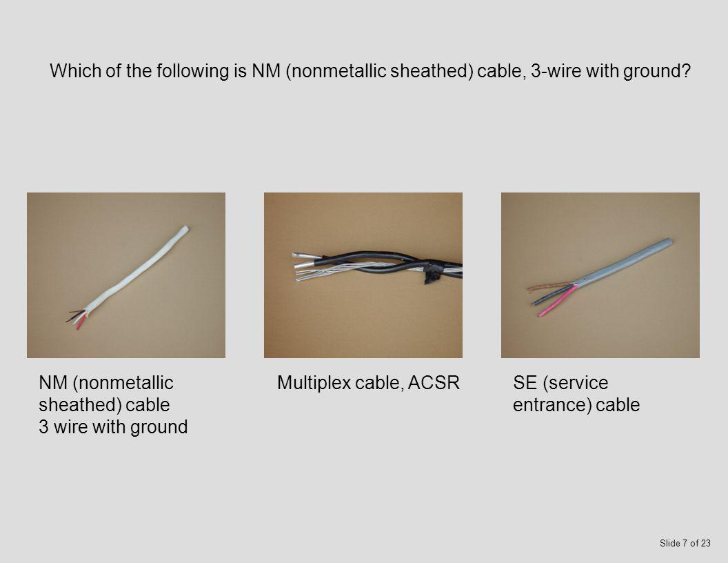 Which of the following is NM (nonmetallic sheathed) cable, 2-wire with ground.