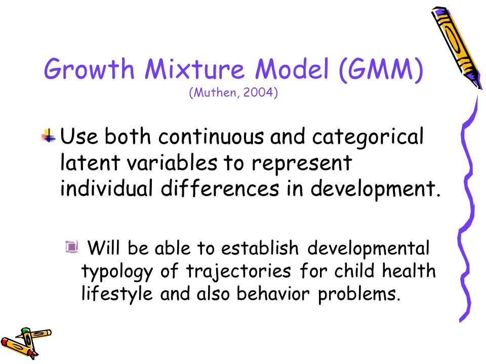 Growth Mixture Model (GMM) (Muthen, 2004) Use both continuous and categorical latent variables to represent individual differences in development.