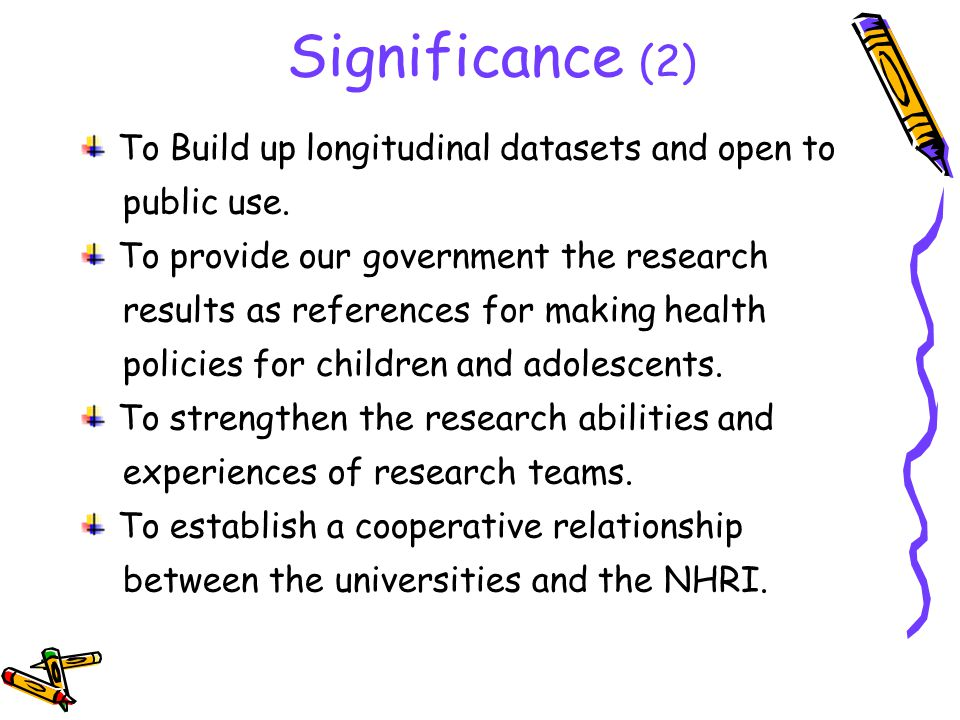 Significance (2) To Build up longitudinal datasets and open to public use.