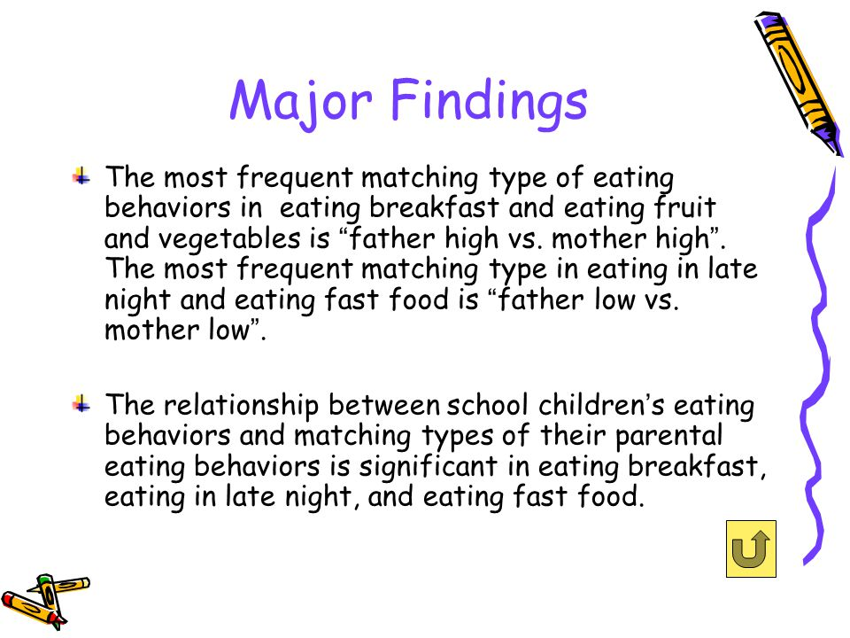 Major Findings The most frequent matching type of eating behaviors in eating breakfast and eating fruit and vegetables is father high vs.