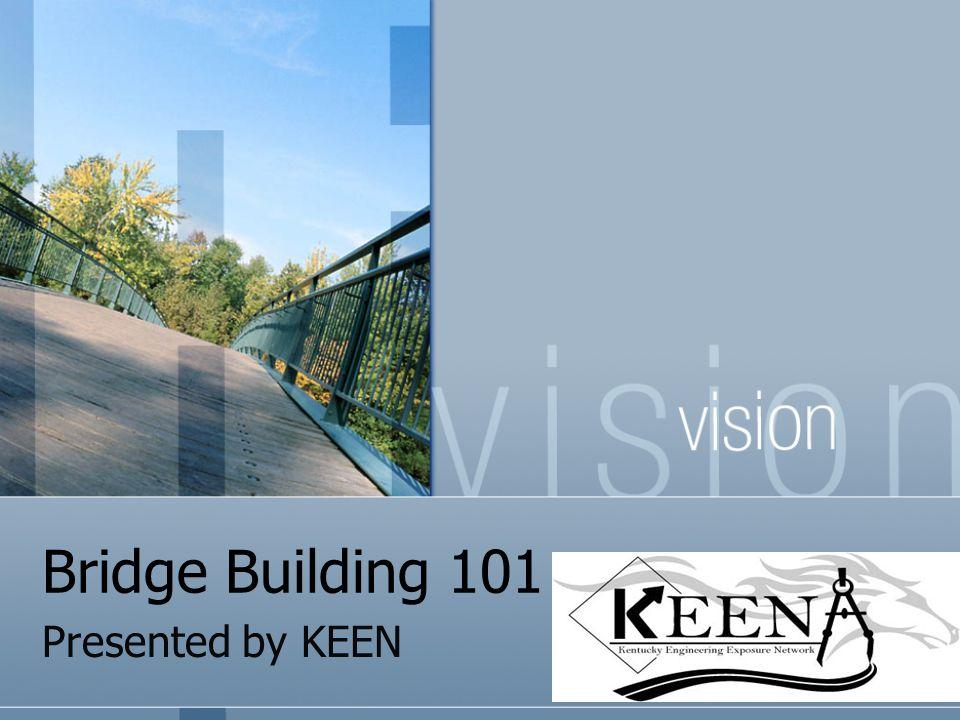Bridge Building 101 Presented by KEEN