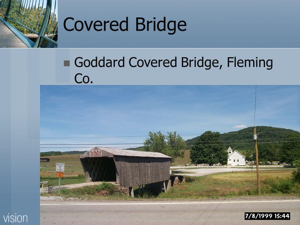 Covered Bridge Goddard Covered Bridge, Fleming Co.