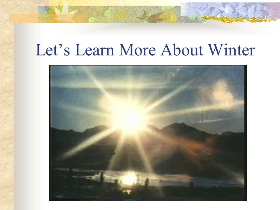 Lets Learn More About Winter