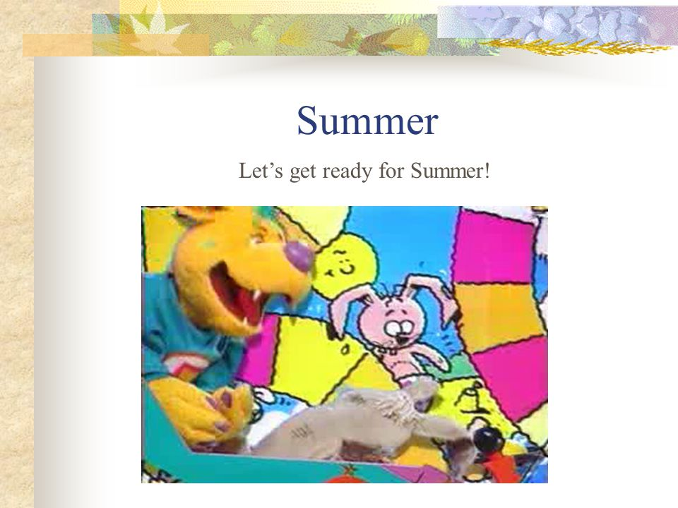 Summer Lets get ready for Summer!