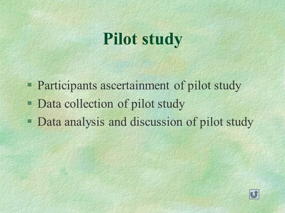 Pilot study §Participants ascertainment of pilot study §Data collection of pilot study §Data analysis and discussion of pilot study