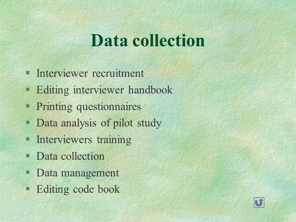 Data collection §Interviewer recruitment §Editing interviewer handbook §Printing questionnaires §Data analysis of pilot study §Interviewers training §Data collection §Data management §Editing code book