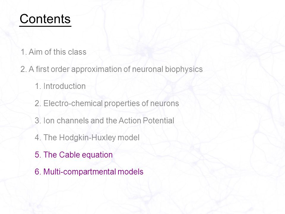 1. Aim of this class 2. A first order approximation of neuronal biophysics 1.