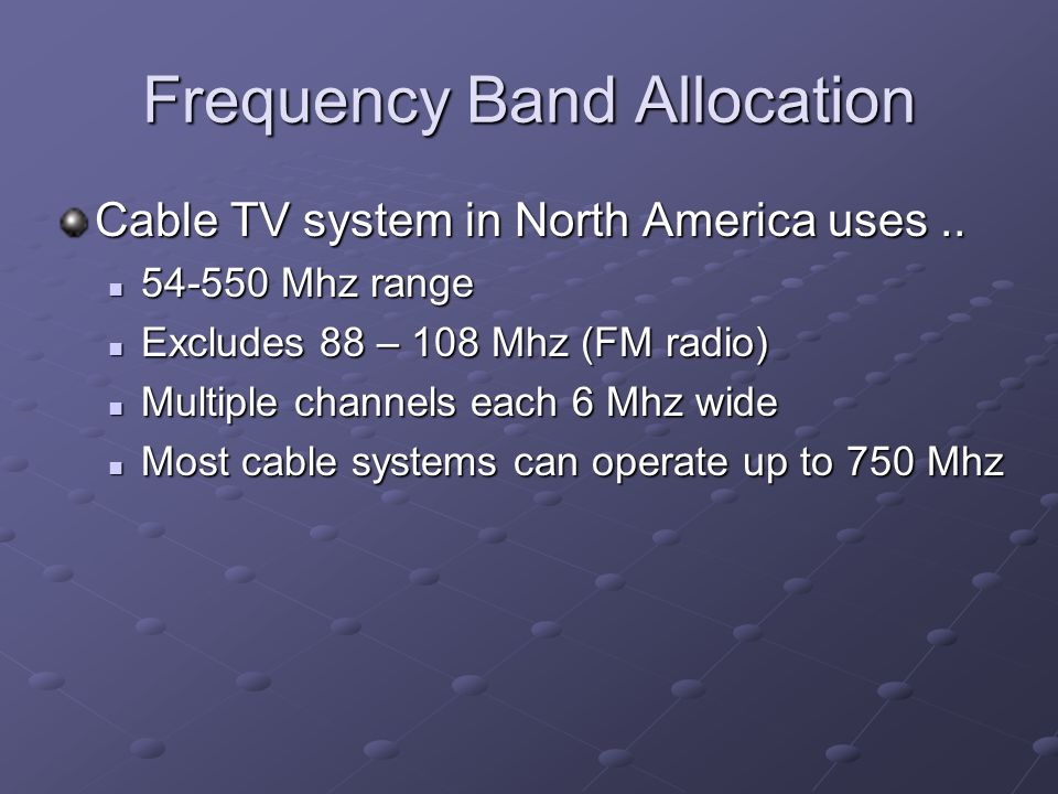 Frequency Band Allocation Cable TV system in North America uses..