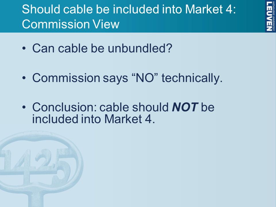 Should cable be included into Market 4: Commission View Can cable be unbundled.