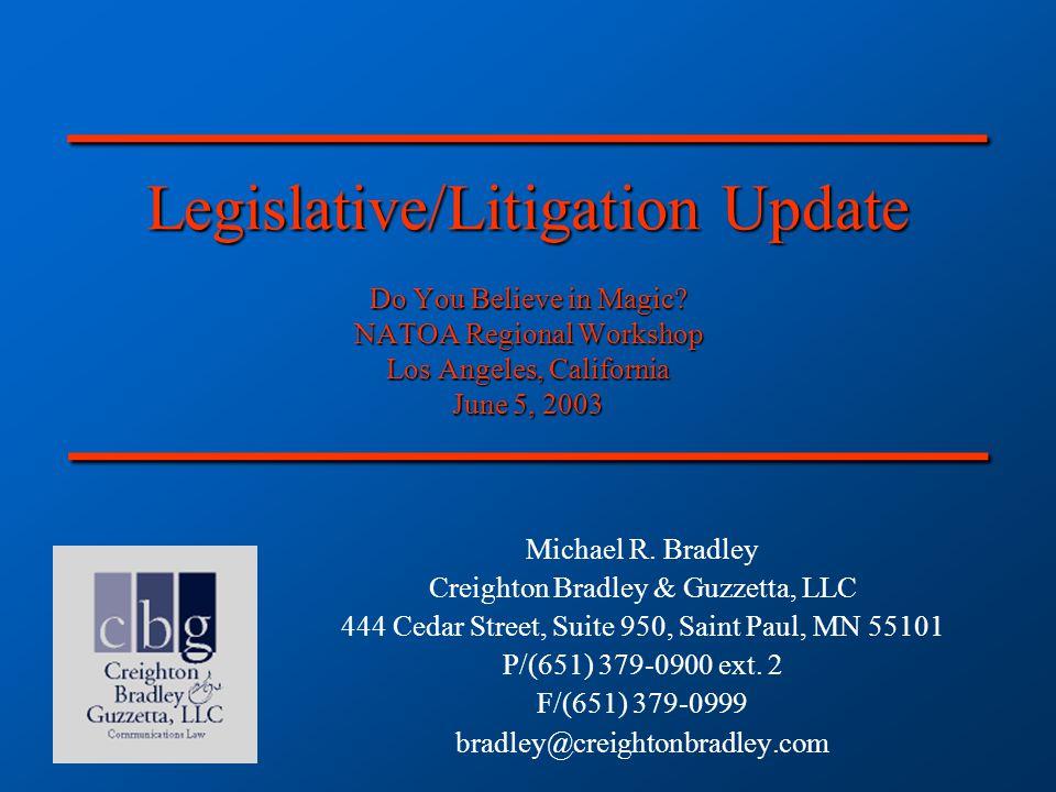 Legislative/Litigation Update Do You Believe in Magic.