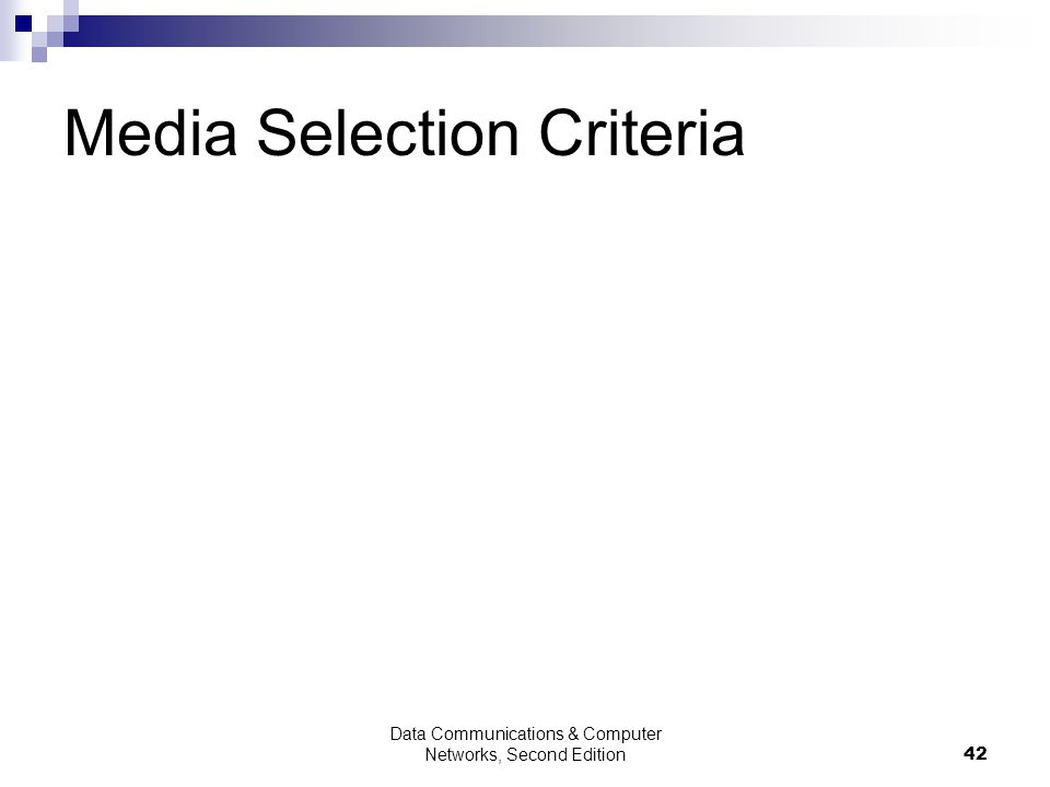 Data Communications & Computer Networks, Second Edition42 Media Selection Criteria