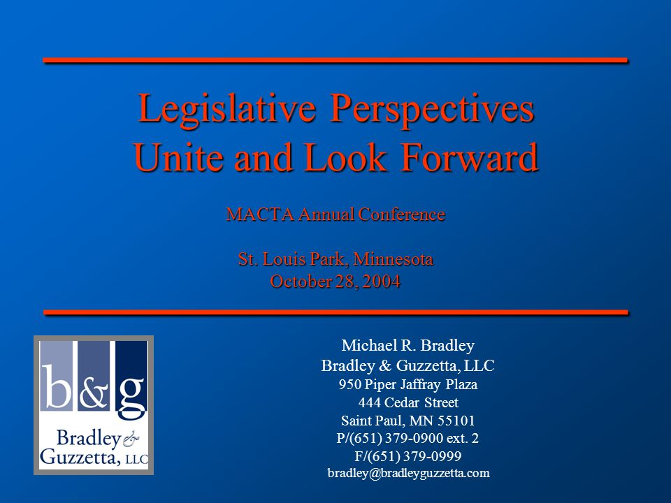 Legislative Perspectives Unite and Look Forward MACTA Annual Conference St.