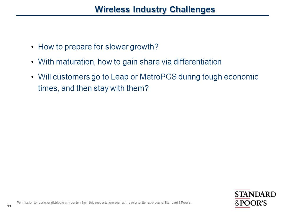 11. Permission to reprint or distribute any content from this presentation requires the prior written approval of Standard & Poors. Wireless Industry