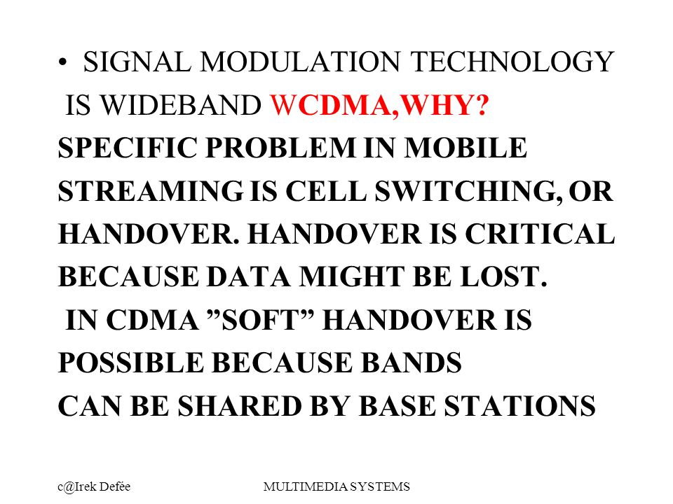 DeféeMULTIMEDIA SYSTEMS SIGNAL MODULATION TECHNOLOGY IS WIDEBAND WCDMA,WHY.