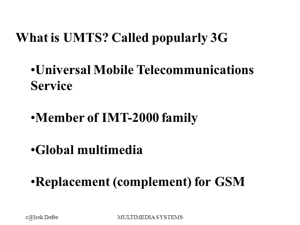DeféeMULTIMEDIA SYSTEMS What is UMTS.