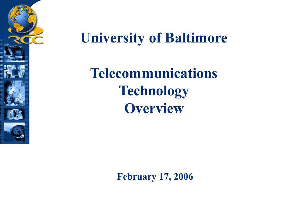 University of Baltimore Telecommunications Technology Overview February 17, 2006