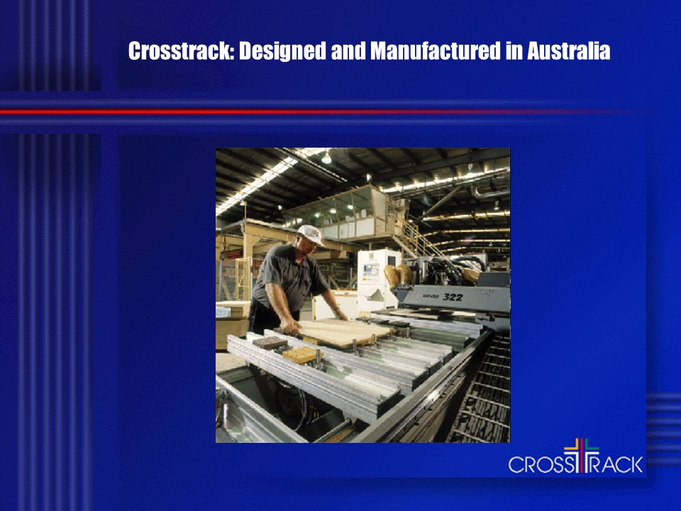 Crosstrack: Designed and Manufactured in Australia