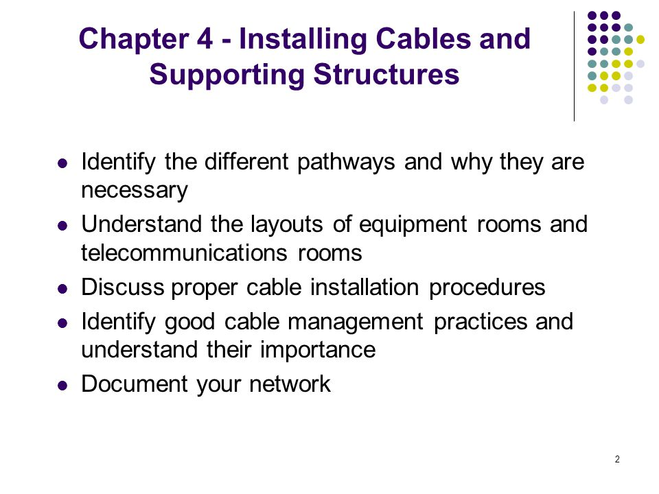 33 Instructions and guidelines (cont.): There are maximum recommended pulling tensions for conductors since copper will begin to permanently stretch under approximately 15,000 pounds per square inch During installation, the total pulling tension must be equally distributed among all conductors The following factors determine pull force: cable type, number of pairs and quantity of cable; conduit type, size, and length; number and configuration of conduit bends; use of cable lubricants Cable Installation Guidelines
