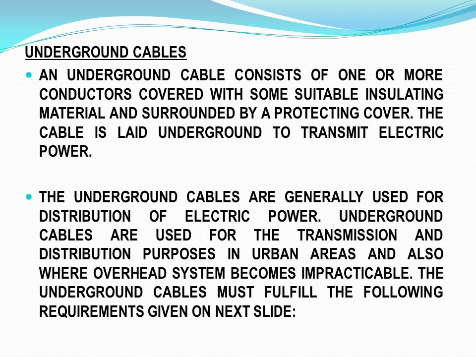 THE CONDUCTOR USED IN CABLES SHOULD BE OF TINNED COPPER OR ALUMINIUM, HAVING HIGH CONDUCTIVITY.
