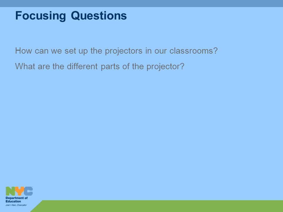 Focusing Questions How can we set up the projectors in our classrooms.
