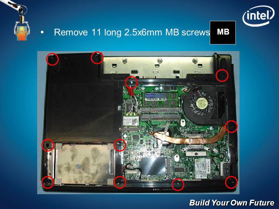 Build Your Own Future Remove 11 long 2.5x6mm MB screws MB