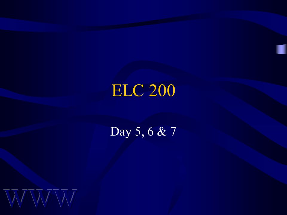 ELC 200 Day 5, 6 & 7