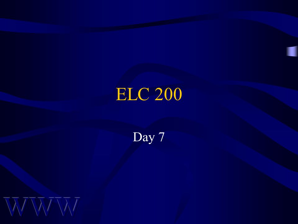 ELC 200 Day 7