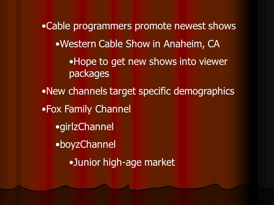 Cable programmers promote newest shows Western Cable Show in Anaheim, CA Hope to get new shows into viewer packages New channels target specific demog