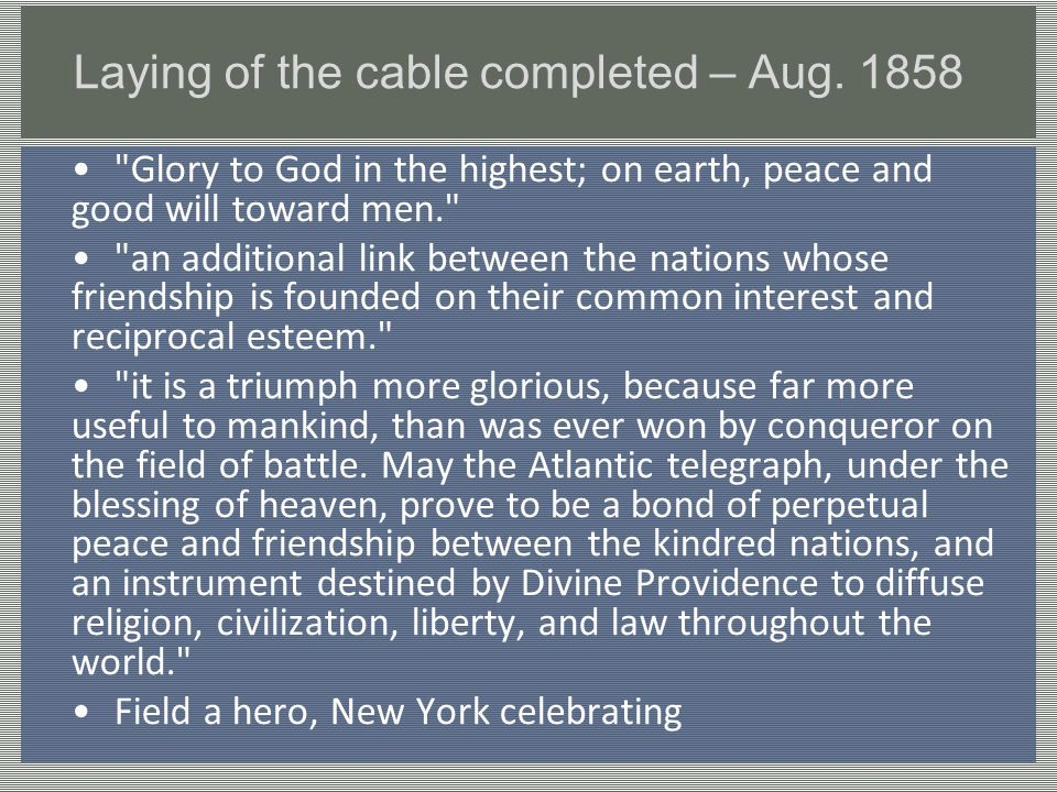 Laying of the cable completed – Aug. 1858