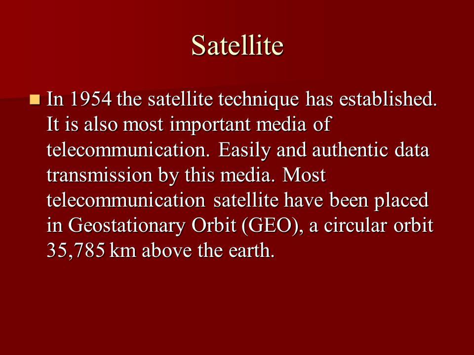 Satellite In 1954 the satellite technique has established.